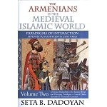 The Armenians in the Medieval Islamic World (Volume Two)