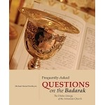 Frequently-Asked Questions on the Badarak: The Divine Liturgy of the Armenian Church