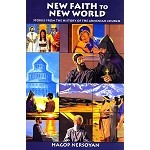 New Faith to New World: Stories from the History of the Armenian Church