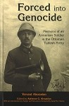 Forced into Genocide: Memoirs of an Armenian Soldier in the Ottoman Turkish Army