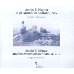 Armin T. Wegner and the Armenians in Anatolia, 1915