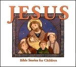 Jesus: Bible Stories for Children