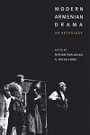 Modern Armenian Drama: An Anthology