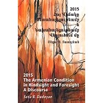 2015 The Armenian Condition in Hindsight and Foresight: A Discourse