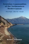 Armenian Communities of the Northeastern Mediterranean: Musa Dagh, Dort-Yol, Kessab